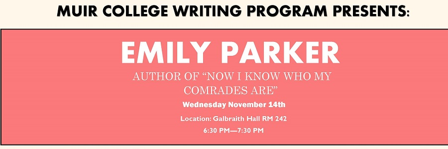 "Muir Writing Program Presents: Emily Parker, author of ""Now I Know Who My Comrades Are"" on November 14th from 6:30-7:30pm in Galbraith Hall Room 242"